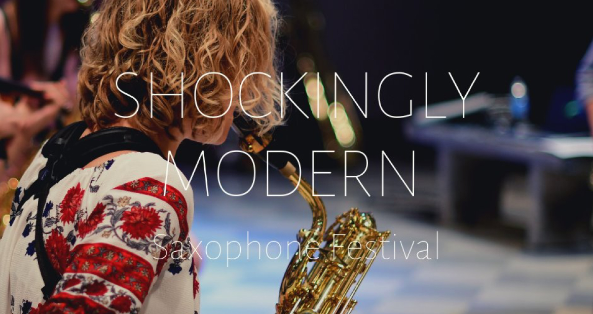The Shockingly Modern Saxophone Festival at Augustana College -- February 21 and 22.
